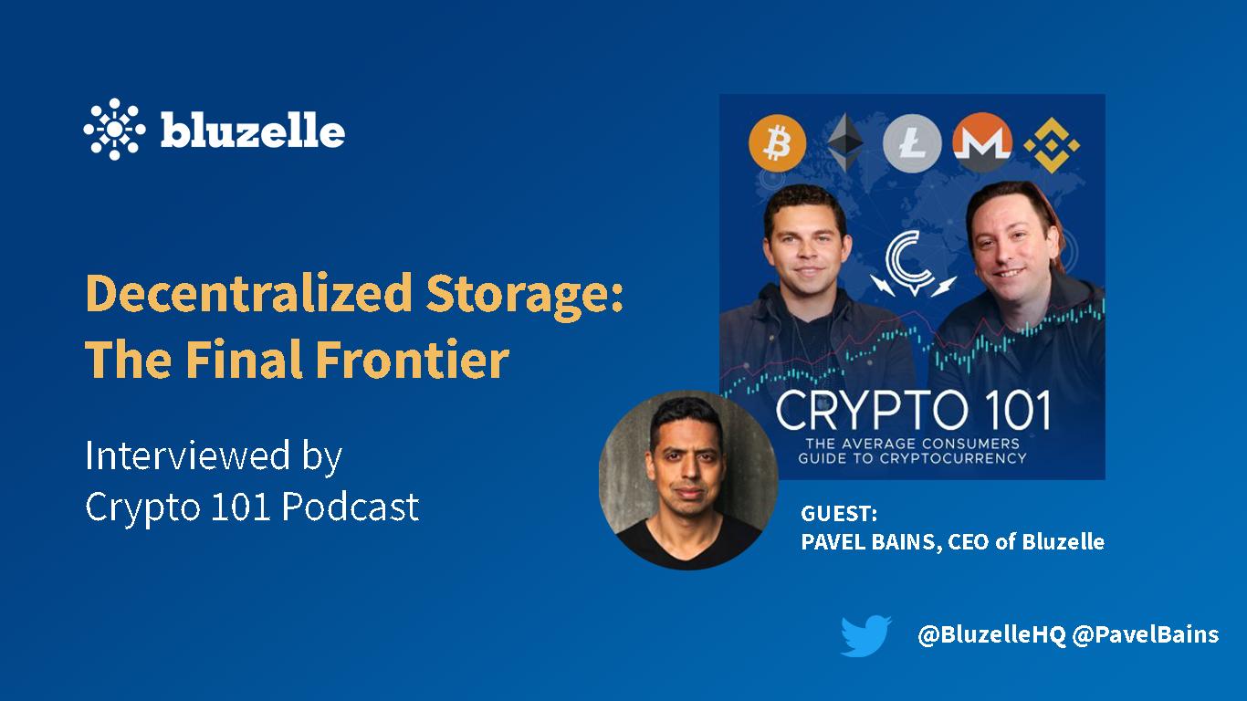 Award Winning Crypto 101 Podcast Interviews Bluzelle CEO Pavel Bains🎙🎙🎙