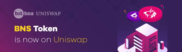 Announcement No. 5 - BNS listed on Uniswap