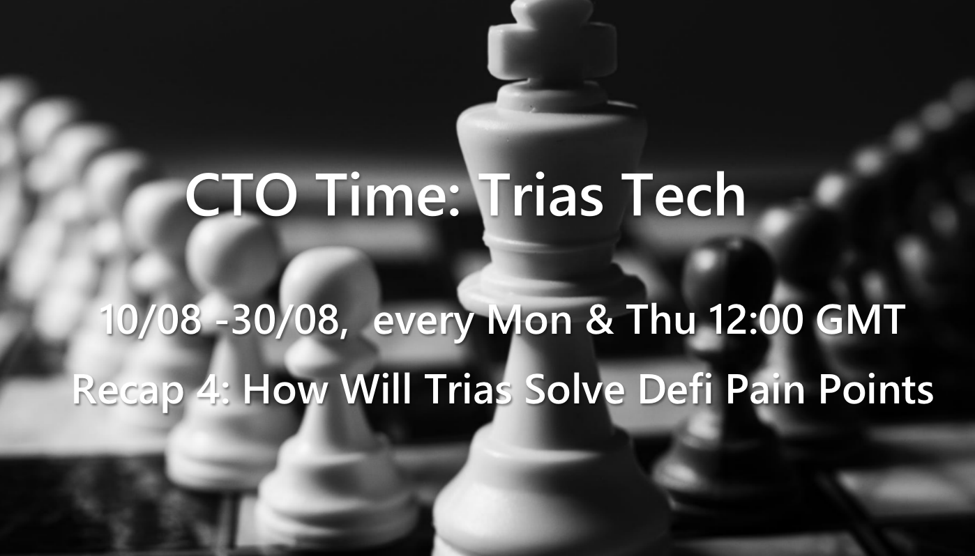 CTO Time: How Will Trias Solve DeFi Pain Points(i)?