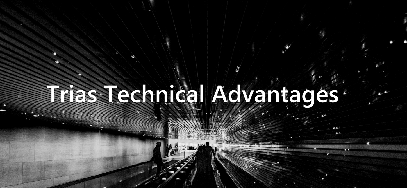 Trias Technical Advantages