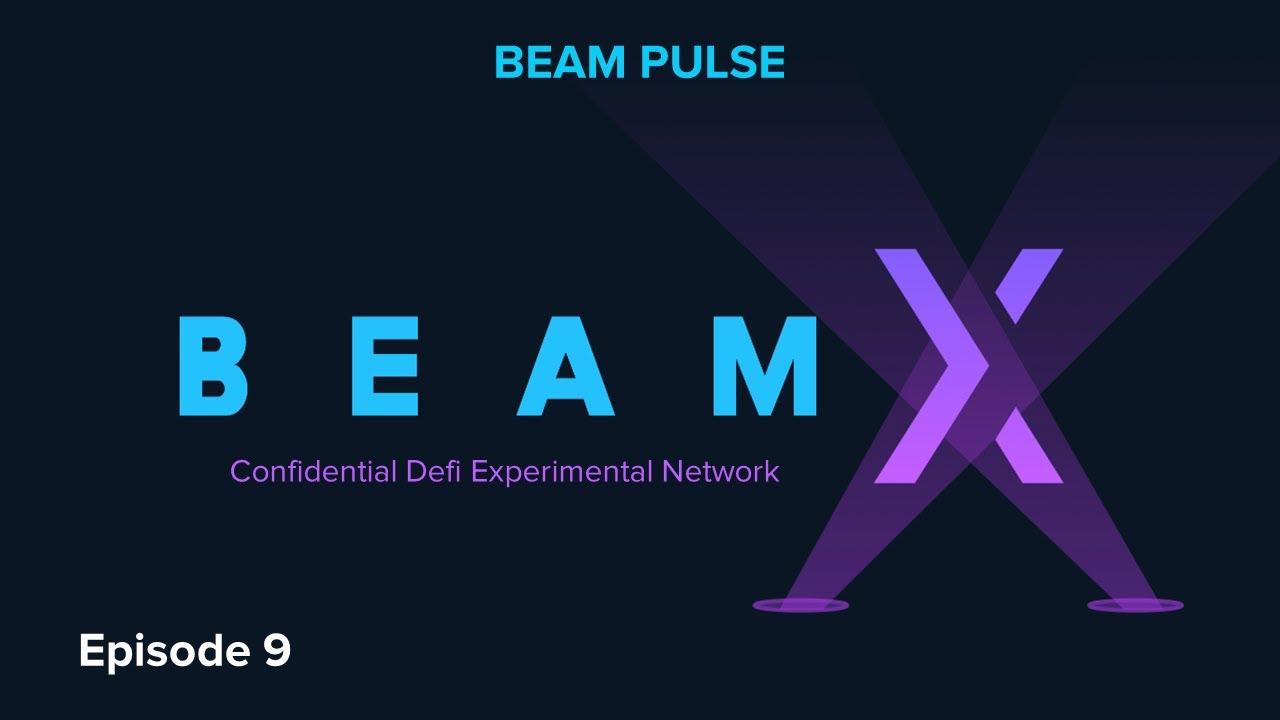 Beam Pulse : Episode 9 : Beam X