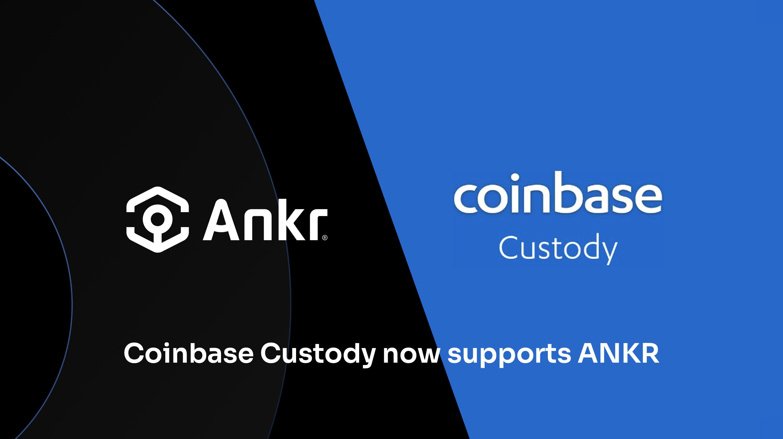 Coinbase Custody supports ANKR