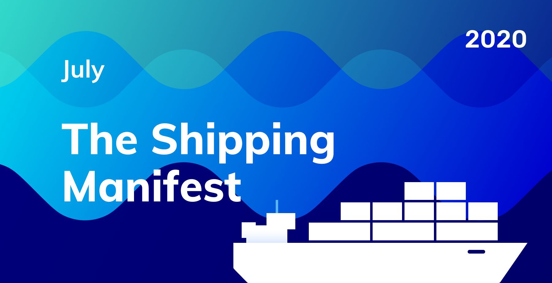 The Shipping Manifest: July 2020