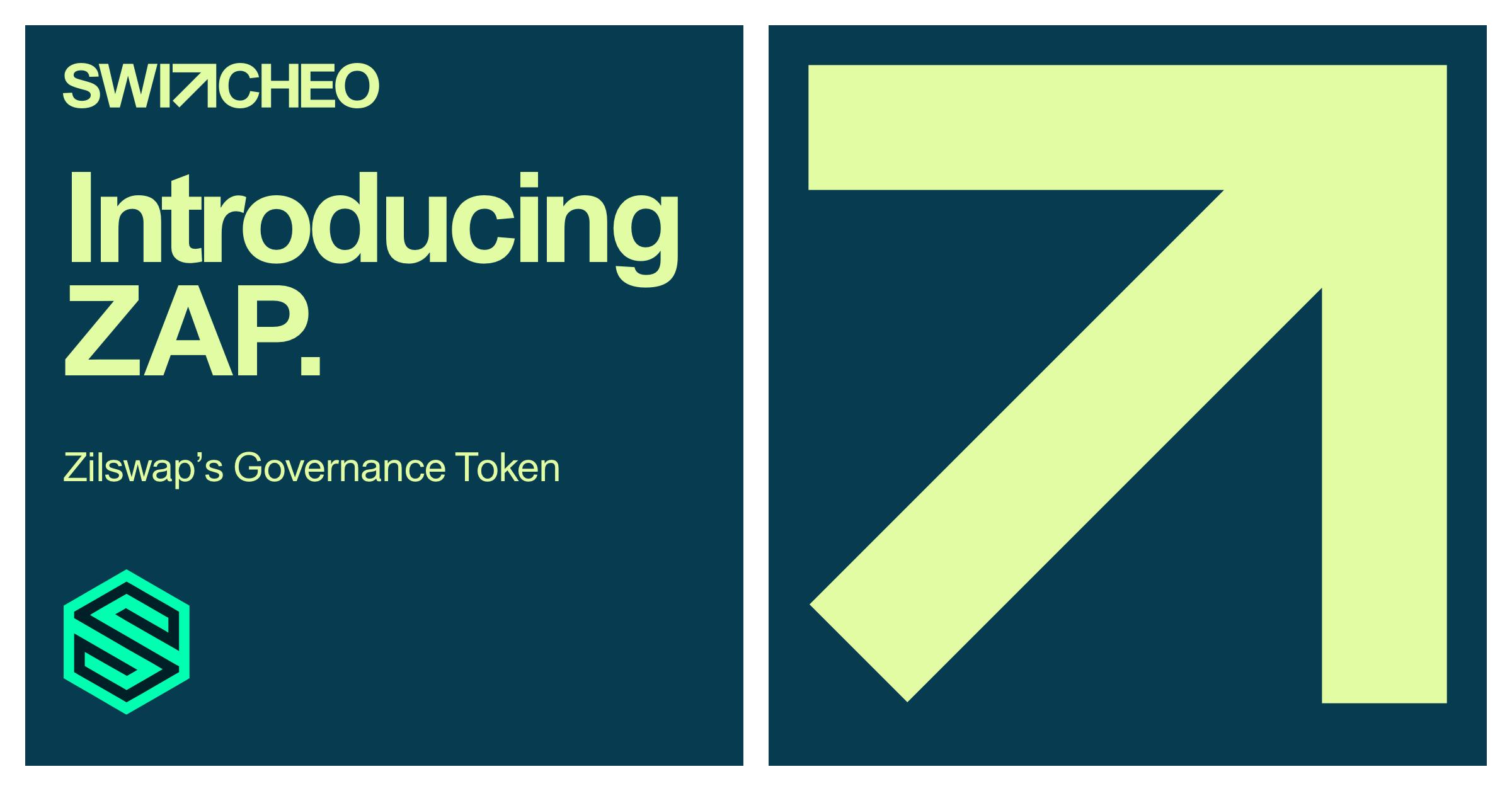Introducing $ZAP, ZilSwap's Governance Token!