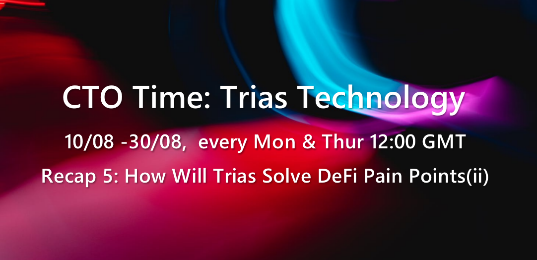 How Will Trias Solve DeFi Pain Points(ii)